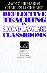 Reflective Teaching in Second Language Classrooms (Cambridge Language Education)