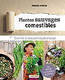 Plantes sauvages comestibles - Cueillir la nature parmi les prés et les bois
