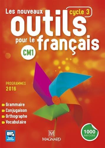 Français CM1 cycle 3 Les nouveaux outils pour le français