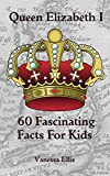 Queen Elizabeth 1: 60 Fascinating Facts For Kids