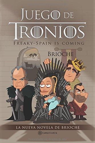 Juego de troníos: Freaky-Spain is coming por Juan Enrique Román  Cabrerizo