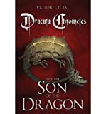 [ DRACULA CHRONICLES: SON OF THE DRAGON ] BY Foia, Victor T ( AUTHOR )Feb-13-2013 ( Paperback )