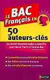 Le BAC Français en 50 auteurs-clés
