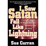 I Saw Satan Fall Like Lightening: A Divine Revelation of How to Take New Authority Over the Devil by Sue Curran (1998-05-02)