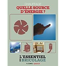 Chauffage & Climatisation : chauffage - quelle source d'énergie ? (L'essentiel du bricolage)