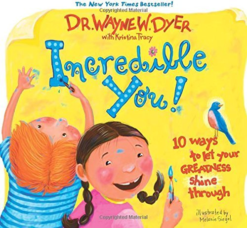 Incredible You!: 10 Ways To Let Your Greatness Shine Through by Dyer, Dr. Wayne (September 28, 2006) Hardcover