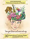 Adult Coloring Book: 30 Inspirational Coloring Pages, Motivational Quotes And Phrases, Stress Relieving & Relaxing Coloring Book For Adults With ... 1 (Inspiring Coloring Books For Adults)