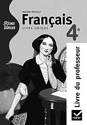 Rives bleues Livre unique de Français 4e éd. 2011 - Livre du professeur