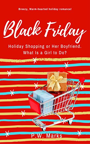 Black Friday: Holiday Shopping or Her Boyfriend. What Is A Girl to ...