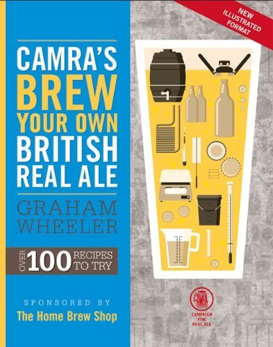 CAMRA's Brew Your Own British Real Ale: Over 100 Recipes to Try by Wheeler, Graham (2014) Paperback