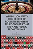 WIN BILLIONS WITH THIS SECRET OF ROULETTE NUMBERS' RELATIONSHIPS THAT THEY ARE HIDING FROM YOU ALL.