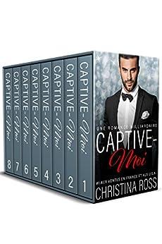 Captive-Moi: Volumes 1-8. L'intégrale. par [Ross, Christina]