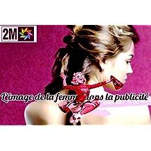 l'image de la femme dans la publicité marocaine 2M: l'image de la femme dans la publicité marocaine 2M (quatorze titres t. 30) (French Edition)