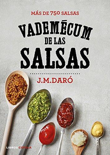 Vademecum de las salsas: Más de 750 salsas (Cocina) por J. M. Daró