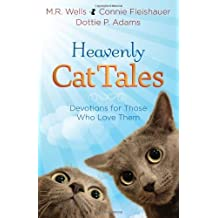 Heavenly Cat Tales: Devotions for Those Who Love Them by M.R. Wells (2013-09-01)