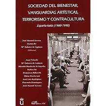 Sociedad del bienestar, vanguardias artísticas, terrorismo y contracultura: España-Italia 1960-1990