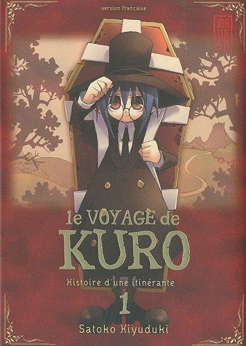Le Voyage de Kuro (1) : Le voyage de Kuro : histoire d'une itinérante