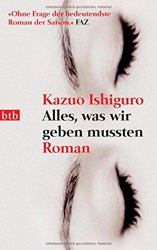 Buchseite und Rezensionen zu 'Alles, was wir geben mussten. Roman' von Kazuo Ishiguro