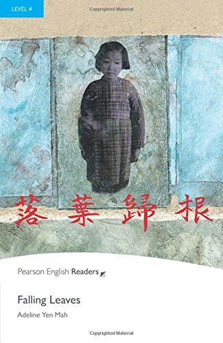 Level 4: Falling Leaves (Pearson English Graded Readers) por Adeline Yen Mah