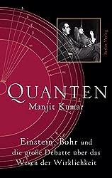 Quanten: Einstein, Bohr und die große Debatte über das Wesen der Wirklichkeit