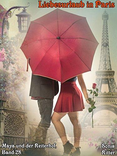 Liebesurlaub in Paris (Maya und der Reiterhof 28)