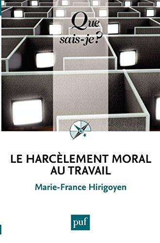 Le harcèlement moral au travail: « Que sais-je ? » n° 3995