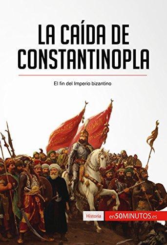 Libro PDF Gratis La caída de Constantinopla: El fin del imperio bizantino