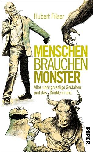 Menschen brauchen Monster: Alles über gruselige Gestalten und das Dunkle in ()