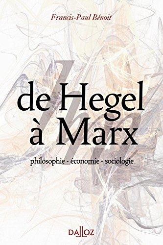 De Hegel à Marx. philosophie - économie - sociologie - 1ère édition