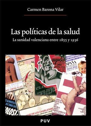 Las políticas de la salud: La sanidad valenciana entre 1855 y 1936 (Oberta) por Carmen Barona Vilar