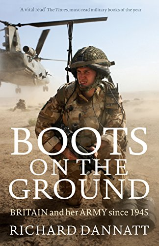 Boots on the ground britain and her army since 1945 ebook boots on the ground britain and her army since 1945 by dannatt richard fandeluxe Choice Image