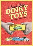 Le Grand Livre Dinky toys: Voitures populaires et familiales...