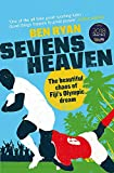 Sevens Heaven: The Beautiful Chaos of Fiji's Olympic Dream: WINNER OF THE TELEGRAPH SPORTS BOOK OF THE YEAR 2019