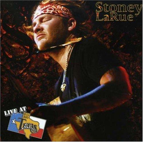 Live At Billy Bob's Texas by Stoney LaRue (2007-04-10) Stoney La Rue