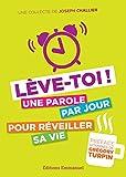 Telecharger Livres Leve toi Une parole par jour pour reveiller sa vie (PDF,EPUB,MOBI) gratuits en Francaise