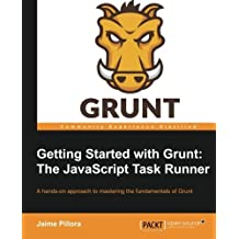 Getting Started with Grunt: The JavaScript Task Runner by Jaime Pillora (2014-02-19)