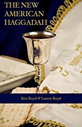 The New American Haggadah: A Simple Passover Seder for the Whole Family by Ken Royal (2012-03-30)