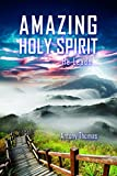 The Amazing Holy Spirit: He Leads