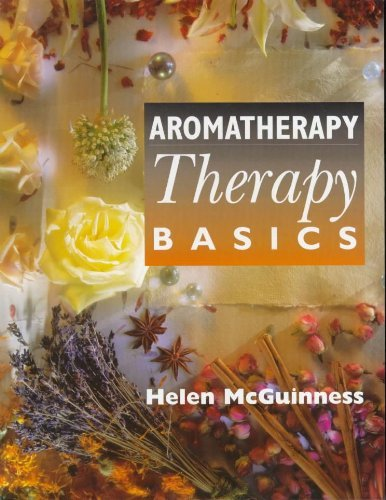 Aromatherapy; therapy basics: Beauty Therapy Basics by Helen McGuinness (6-May-1997) Paperback