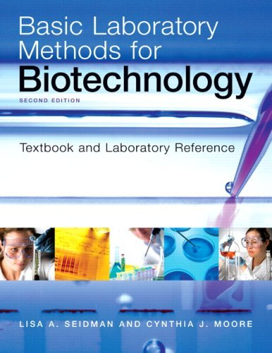basic-laboratory-methods-for-biotechnology-by-lisa-a-seidman-2008-10-29