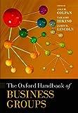 The Oxford Handbook of Business Groups (Oxford Handbooks)
