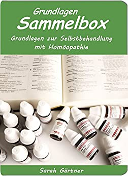 Grundlagen Sammelbox. 7 erfolgreiche Bücher in einer Box. Grundlagen zur Selbstbehandlung mit Homöopathie