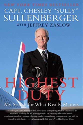 Highest Duty: My Search for What Really Matters por Chesley B., III Sullenberger