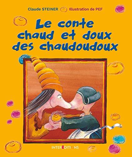 Le conte chaud et doux des chaudoudoux par Claude Steiner
