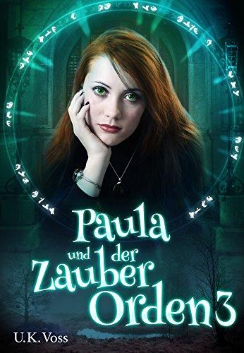 Paula und der Zauberorden 3