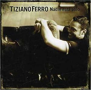 Tiziano Ferro - Nadie Esta Solo