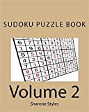 Sudoku Puzzle Book - Vol. 2 - 200 puzzles from Easy to Very Hard: Plus 50 random difficulty level sets: And you thought life was easy? (Very Hard Sudoku Puzzles)