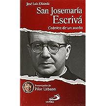 San Josemaría Escrivá: Crónica de un sueño (Testimonios de fe)