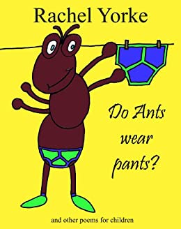 Do Ants Wear Pants? and other poems for children (English ...