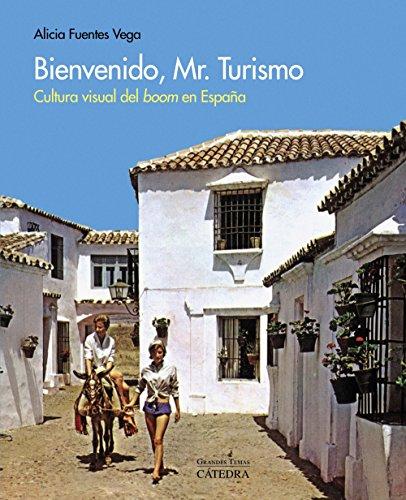 Descargar Libro Bienvenido, Mr. Turismo. Cultura visual del boom en España (Arte Grandes Temas) de Alicia Fuentes Vega